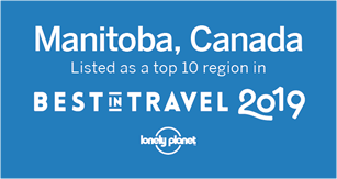 Manitoba, Canada - Listed as a top 10 region in Best in Travel 2019 - Lonely Planet