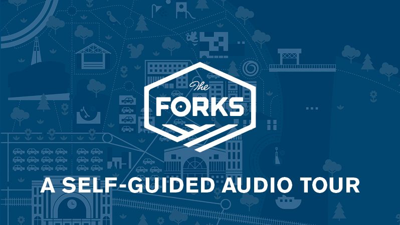 The Forks: A self-guided audio tour